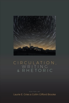 Circulation, Writing, and Rhetoric, Paperback / softback Book