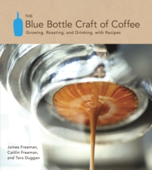 The Blue Bottle Craft Of Coffee, Hardback Book
