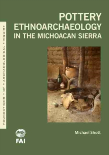 Pottery Ethnoarchaeology in the Michoacan Sierra, Paperback / softback Book