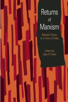 Returns Of Marxism : Marxist Theory in a Time of Crisis, Paperback / softback Book