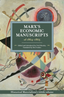 Marx's Economic Manuscripts Of 1864-1865 : Historical Materialism Volume 100, Paperback / softback Book
