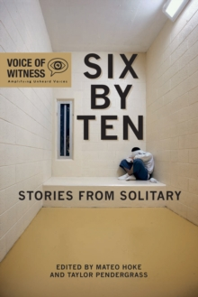 Six By Ten : Stories From Solitary, Paperback / softback Book