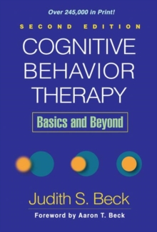 Cognitive Behavior Therapy : Basics and Beyond, Hardback Book