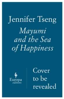 Mayumi And The Sea Of Happiness, Paperback / softback Book