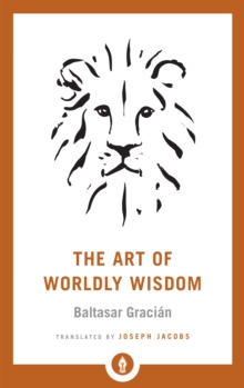 The Art of Worldly Wisdom, Paperback / softback Book
