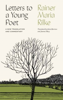 Letters to a Young Poet : A New Translation and Commentary
