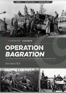 Operation Bagration : The Soviet Destruction of German Army Group Center, 1944