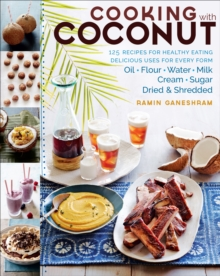 Cooking with Coconut : 125 Recipes for Healthy Eating
