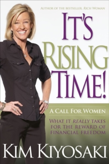 It's Rising Time! : What It Really Takes To Reach Your Financial Dreams, Paperback / softback Book