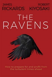 The Ravens : How to Prepare for and Profit from the Turbulent Times Ahead