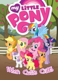 My Little Pony When Cutie Calls, Paperback Book