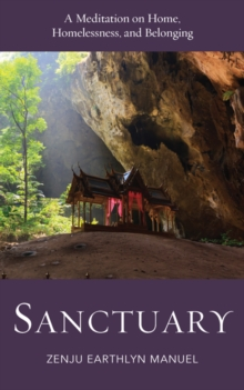 Sanctuary : A Meditation on Home, Homelessness, and Belonging, Paperback / softback Book