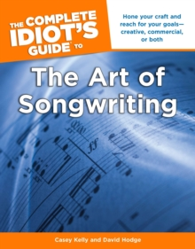 The Complete Idiot's Guide to the Art of Songwriting, Paperback Book