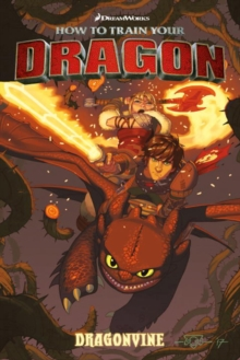 How To Train Your Dragon: Dragonvine, Paperback / softback Book