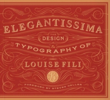 Elegantissima : The Design and Typography of Louise Fili, Hardback Book