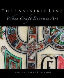 The Invisible Line : When Craft Becomes Art, Hardback Book
