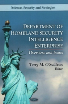 Department of Homeland Security Intelligence Enterprise : Overview & Issues, Hardback Book