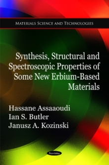 Synthesis, Structural & Spectroscopic Properties of Some New Erbium-Based Materials, Paperback / softback Book