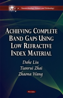 Achieving Complete Band Gaps Using Low Refractive Index Material, Paperback / softback Book