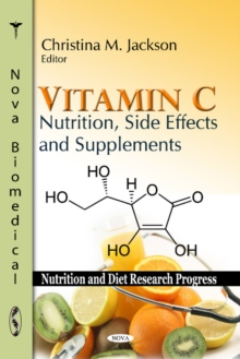 Vitamin C : Nutrition, Side Effects & Supplements, Hardback Book