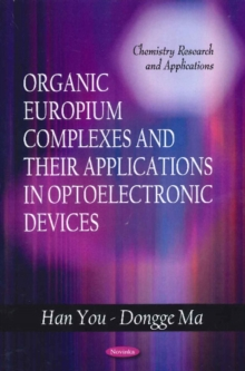 Organic Europium Complexes & their Applications in Optoelectronic Devices, Paperback / softback Book
