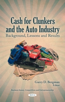 Cash for Clunkers & the Auto Industry : Background, Lessons & Results, Hardback Book