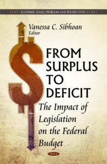 From Surplus to Deficit : The Impact of Legislation on the Federal Budget, Hardback Book