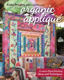Organic Applique : Creative Hand-Stitching Ideas and Techniques, Paperback / softback Book