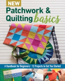 New Patchwork & Quilting Basics : A Handbook for Beginners, Paperback / softback Book