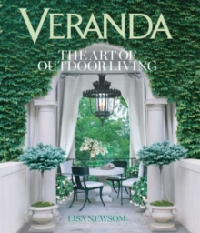 Veranda The Art of Outdoor Living : The Art of Outdoor Living, Hardback Book