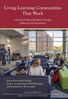Living-Learning Communities that Work : A Research-Based Model for Design, Delivery, and Assessment, Hardback Book