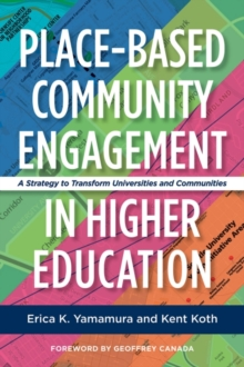Place-Based Community Engagement in Higher Education : A Strategy to Transform Universities and Communities, Hardback Book