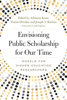 Envisioning Public Scholarship for Our Time : Models for Higher Education Researchers, Paperback / softback Book