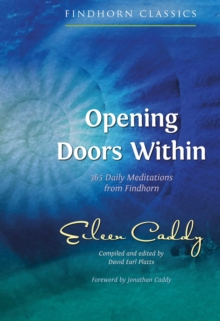 Opening Doors Within : 365 Daily Meditations from Findhorn, Paperback / softback Book