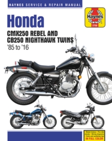 Honda Cmx250 Rebel and Cb250 Nighthawk, 1985-2016 Haynes Repair Manual, Paperback / softback Book