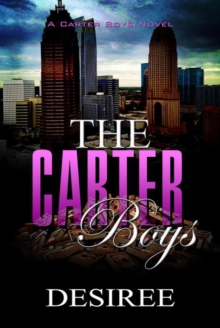 The Carter Boys : A Desiree Novel