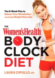 The Women's Health Body Clock Diet, Hardback Book