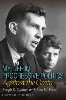 My Life in Progressive Politics : Against the Grain, Hardback Book