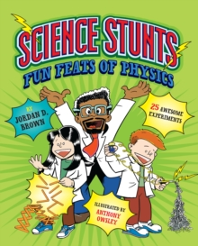 Science Stunts : Fun Feats of Physics, Hardback Book
