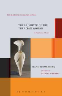 The Laughter of the Thracian Woman : A Protohistory of Theory