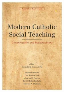 Modern Catholic Social Teaching : Commentaries and Interpretations, Paperback / softback Book