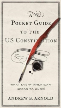 A Pocket Guide to the US Constitution : What Every American Needs to Know, Paperback / softback Book