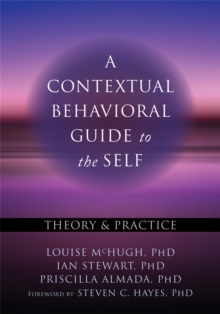 A Contextual Behavioral Guide to the Self, Paperback / softback Book