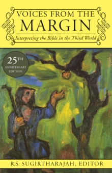 Voices from the Margin : Interpreting the Bible in the Third World - 25th Anniversary Edition, Paperback / softback Book