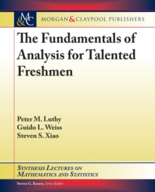 The Fundamentals of Analysis for Talented Freshmen, Paperback / softback Book