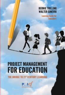 Project Management for Education : The Bridge to 21st Century Learning, Paperback / softback Book