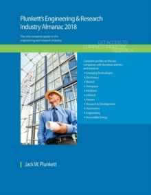 Plunkett's Engineering & Research Industry Almanac 2018 : Engineering & Research Industry Market Research, Statistics, Trends & Leading Companies, Paperback Book
