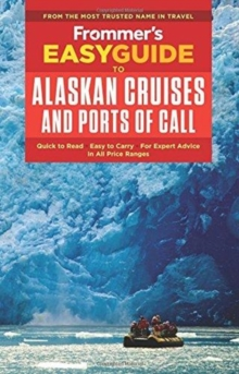Frommer's EasyGuide to Alaskan Cruises and Ports of Call, Paperback / softback Book