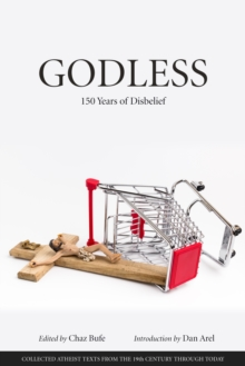 Godless : 150 Years of Disbelief, Paperback / softback Book