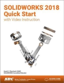 SOLIDWORKS 2018 Quick Start with Video Instruction, Paperback / softback Book